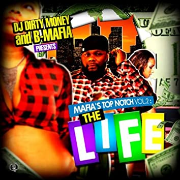 DJ Dirty Money & B-Mafia Presents Mafia's Top Notch Vol. 2 The Life