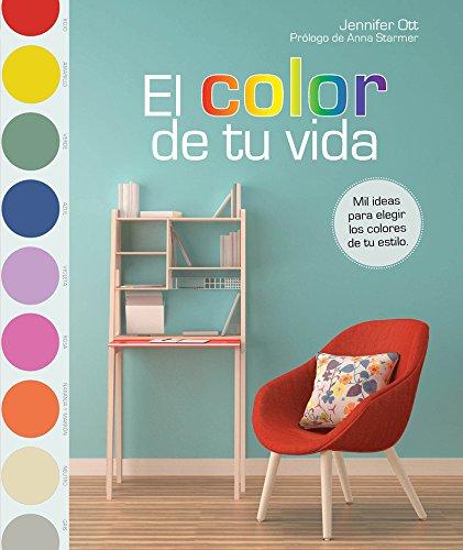 El color de tu vida: Mil ideas para elegir los colores de tu estilo (QUARTO)