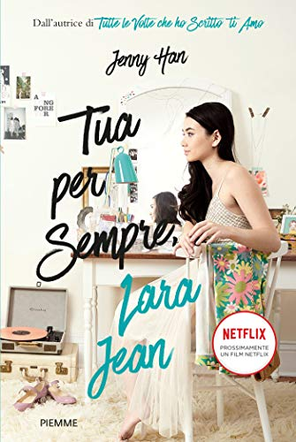 Tua per sempre, Lara Jean eBook: Han, Jenny: Amazon.it: Kindle Store