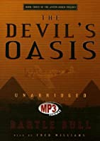 The Devil's Oasis: Library Edition (Anton Rider Trilogy)
