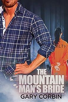 The Mountain Man's Bride (The Mountain Man Mysteries Book 2) by [Gary Corbin]