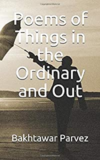 Poems of Things in the Ordinary and Out