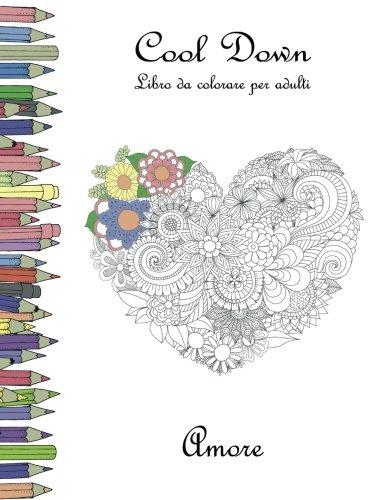 Cool Down: Libro Da Colorare Per Adulti: Amore