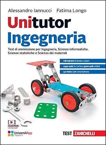 Unitutor Ingegneria. Test di ammissione per Ingegneria, Scienze informatiche, Scienze statistiche, Scienza dei materiali. Con app. Con e-book. Con espansione online