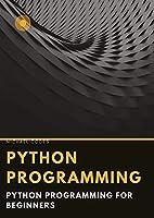 BASICS OF PROGRAMMING: Python programming for beginners