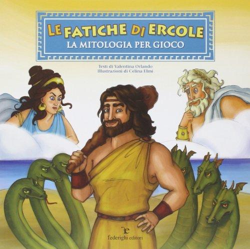 Le fatiche di Ercole. La mitologia per gioco