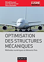 Optimisation des structures mécaniques - Méthodes numériques et éléments finis de Jean-Charles Craveur
