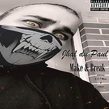 Make & Break (feat. E.D.I Mean & Antwon)