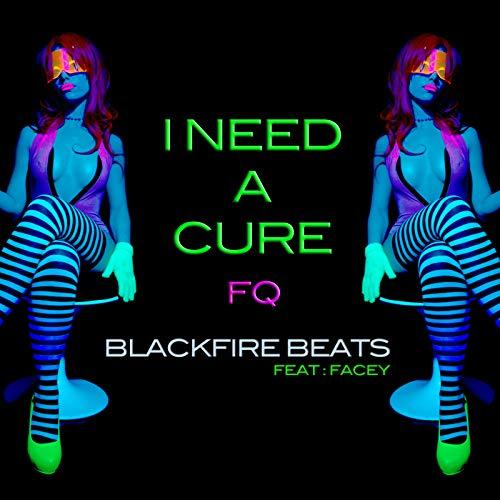 I Need a Cure Fq