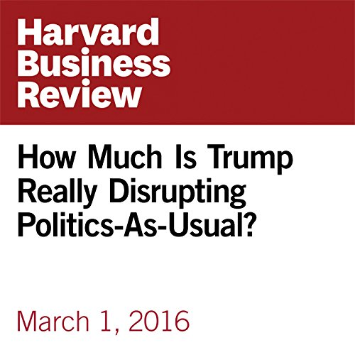 How Much Is Trump Really Disrupting Politics-As-Usual? copertina