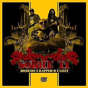 Sobre Ti (feat. Rapper-K & Lizzy)
