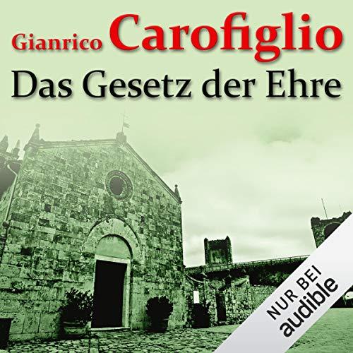 Das Gesetz der Ehre                   Autor:                                                                                                                                 Gianrico Carofiglio                               Sprecher:                                                                                                                                 Erich Räuker                      Spieldauer: 7 Std. und 13 Min.     374 Bewertungen     Gesamt 4,4