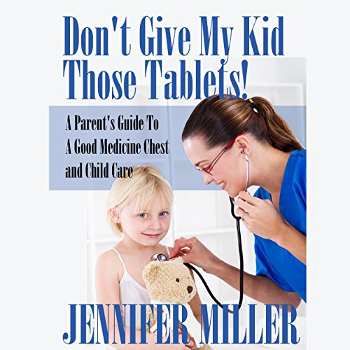 Don't Give My Kid Those Tablets!  By  cover art