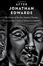 After Jonathan Edwards: The Courses of the New England Theology