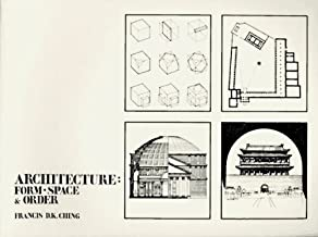 Architecture: Form, Space and Order 1st (first) Edition by Ching published by John Wiley & Sons (1979)
