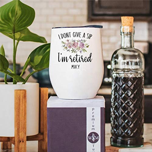 I Don't Give A Sip I'm Retired - Vaso de vino personalizado para mujer, copa de vino para jubilación, divertida, de doble pared, de acero inoxidable, con aislamiento sin tallo