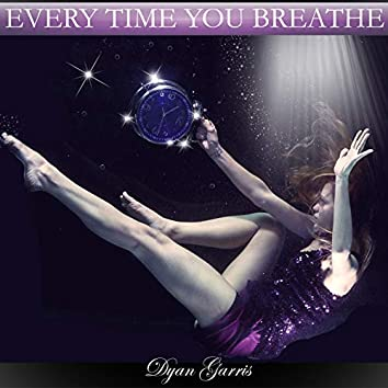 Every Time You Breathe (feat. Sherry Finzer & Juliet Lyons)