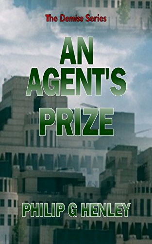 Book: An Agent's Prize (Demise Book 3) by Philip G Henley