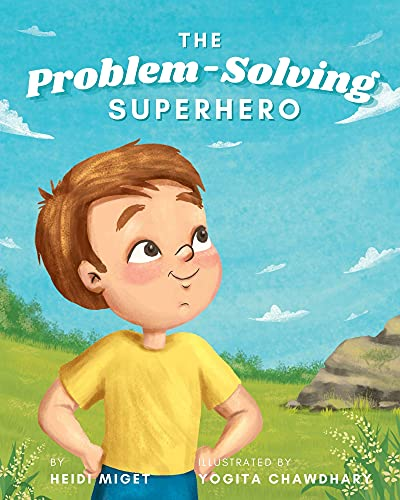 The Problem-Solving Superhero: A Children's Growth Mindset Book About Becoming a Problem Solver