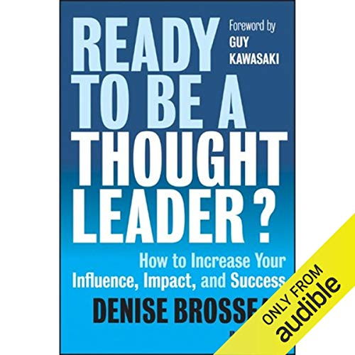 Ready to Be a Thought Leader? Audiobook By Denise Brosseau, Guy Kawasaki - foreword cover art