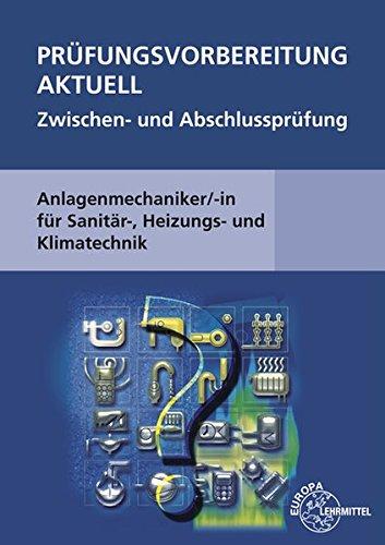 Prüfungsvorbereitung aktuell - Anlagenmechaniker/-in: für Sanitär-, Heizungs- und Klimatechnik