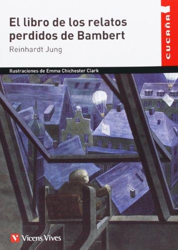 El Libro De Los Relatos Perdidos De Bambert (Colección Cucaña) - 9788468203782