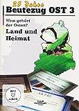 Beutezug OST 3 - Wem gehört der Osten - Land und Heimat