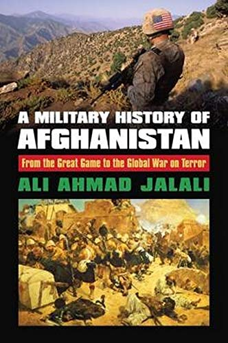 A Military History of Afghanistan: From the Great Game to the Global War on Terror (Modern War Studies (Hardcover))