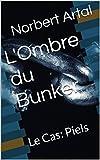 L'Ombre du Bunker: Le Cas: Piels (French Edition)