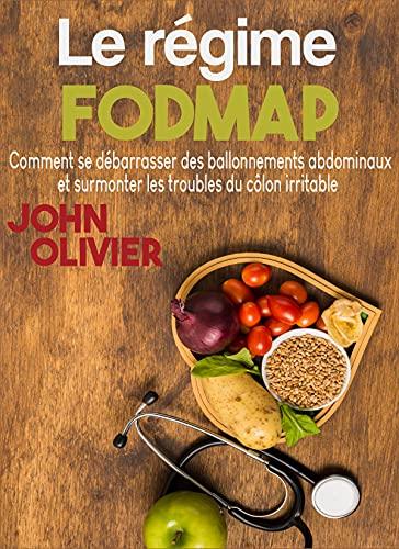 Couverture du livre Le régime FODMAP: Comment se débarrasser des ballonnements abdominaux et surmonter les troubles du côlon irritable (DIÈTE)