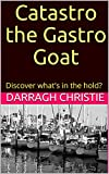 Catastro the Gastro Goat: Discover what's in the hold? (English Edition)