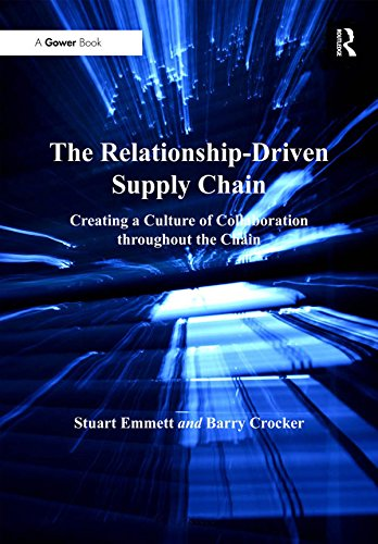 The Relationship-Driven Supply Chain: Creating a Culture of Collaboration throughout the Chain (English Edition)