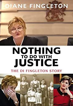 Nothing to do with Justice-The Di Fingleton Story by [Diane Fingleton]