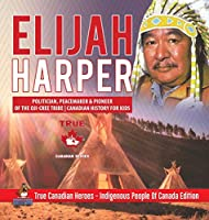 Elijah Harper - Politician, Peacemaker & Pioneer of the Oji-Cree Tribe - Canadian History for Kids - True Canadian Heroes - Indigenous People Of Canada Edition