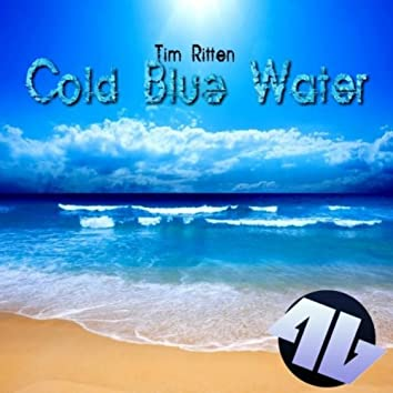 Cold Blue Water