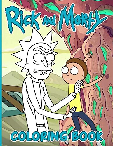Rick And Morty Coloring Book: Collection Adults Coloring Books Color To Relax