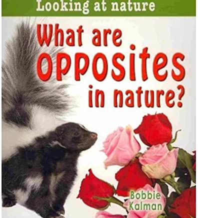 [( What are Opposites in Nature? )] [by: Bobbie Kalman] [Oct-2010]
