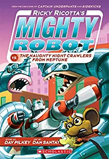 Ricky Ricotta's Mighty Robot vs. the Naughty Nightcrawlers from Neptune (Ricky Ricotta's Mighty Robot #8), Volume 8
