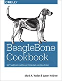 BeagleBone Cookbook: Software and Hardware Problems and Solutions (English Edition)