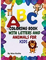 Coloring Book with Letters and Animals for Kids: Amazing Preschool Coloring Book with ABC Alphabet for Toddlers /Activity Coloring Book with Fun, Easy, and Relaxing/Hight- Quality