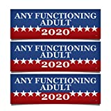 3 PACK! Any Functioning Adult 2020 Funny Bumper Sticker 3' x 9' Car Truck Vinyl Decal Political Presidential Election...