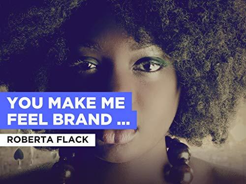 You Make Me Feel Brand New al estilo de Roberta Flack