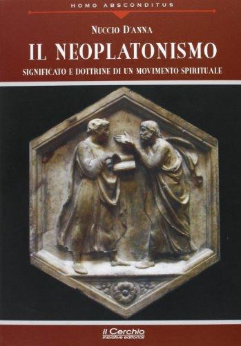 Il neoplatonismo. Significato e dottrine di un movimento spirituale