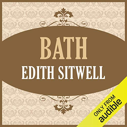 Bath                   Written by:                                                                                                                                 Edith Sitwell                               Narrated by:                                                                                                                                 Helen Lloyd                      Length: 9 hrs and 5 mins     Not rated yet     Overall 0.0