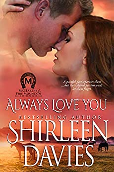 Always Love You (MacLarens of Fire Mountain Contemporary series Book 5) by [Shirleen Davies]