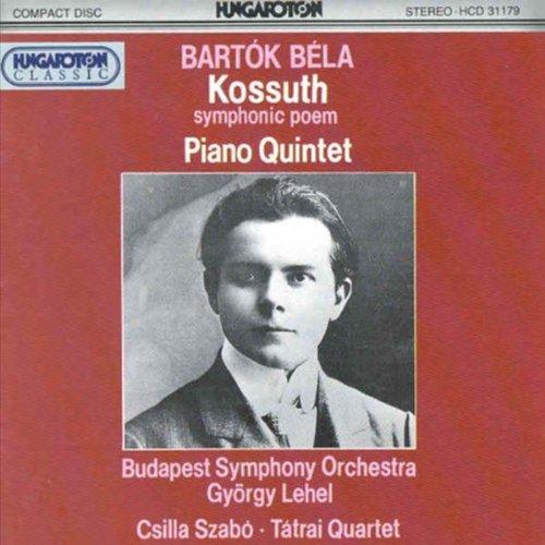 Price comparison product image Bartok: Kossuth; Piano Quintet