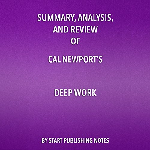 Summary, Analysis, and Review of Cal Newport's Deep Work audiobook cover art
