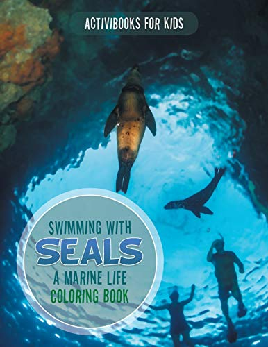 Swimming with Seals: A Marine Life Coloring Book