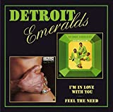 I'M in Love With You/Feel the Need in Me - Detroit Emeralds
