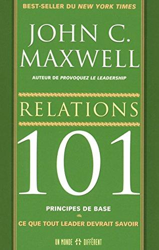 Relations 101 principes de base: Ce que tout leader devrait savoir